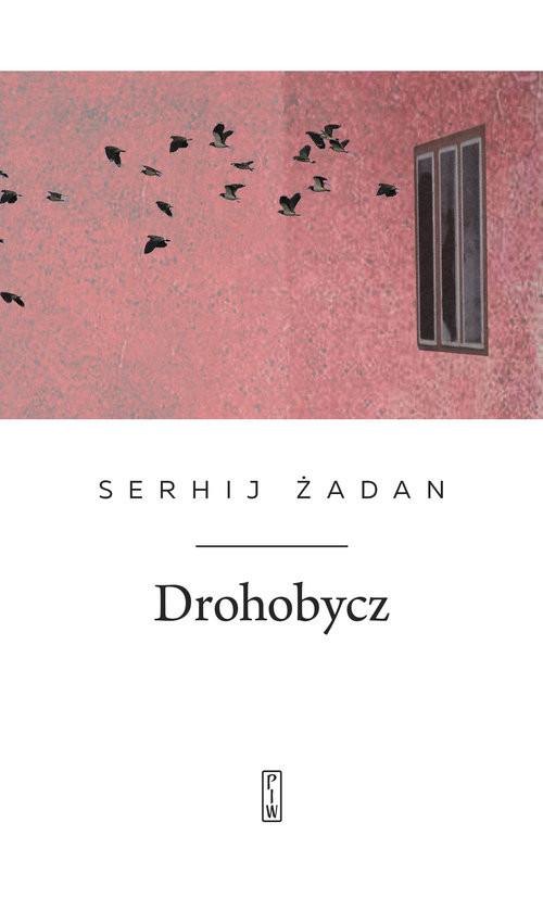 okładka Drohobycz, Książka | Serhij Żadan