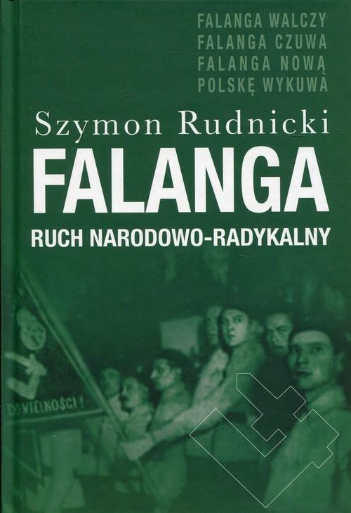 okładka Falanga Ruch Narodowo - Radykalnyksiążka |  | Rudnicki Szymon