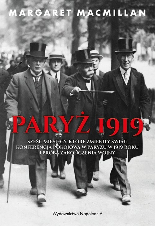 okładka Paryż 1919. Sześć miesięcy, które zmieniły świat.., Książka   MacMillan Margaret