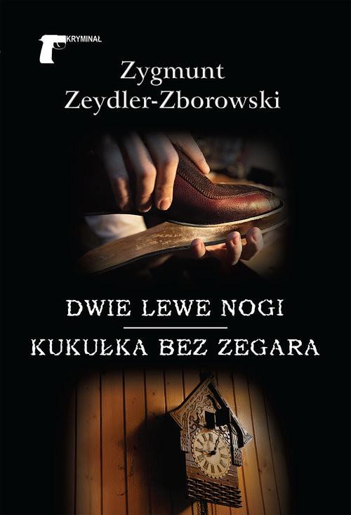 okładka Dwie lewe nogi, Książka | Zygmunt Zeydler-Zborowski