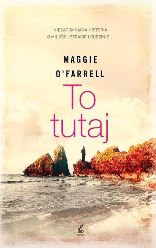 okładka To tutaj, Książka | OFarrell Maggie