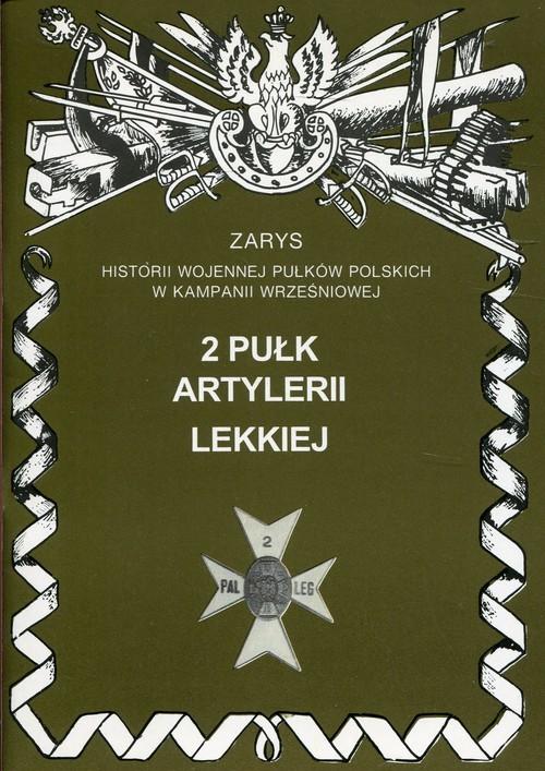 okładka 2 pułk artylerii lekkiej, Książka | Zarzycki Piotr