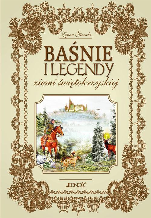 okładka Baśnie i legendy ziemi świętokrzyskiej, Książka | Gierała Zenon