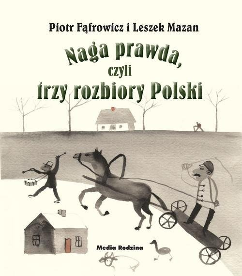 okładka Naga prawda, czyli trzy rozbiory Polski, Książka | Mazan Leszek