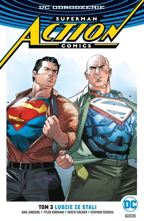 okładka Superman Action Comics Tom 3 Ludzie ze stali, Książka | Dan Jurgens, Patch Zircher, Stephen Segovia, Praca Zbiorowa