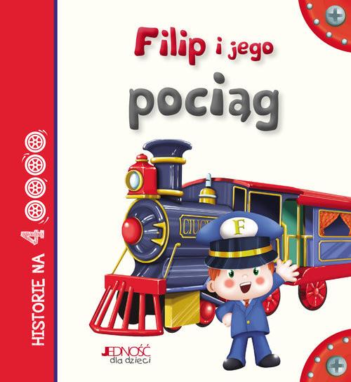okładka Filip i jego pociąg, Książka | Serena Riffaldi, Patrizia Savi, Stefa Scalone