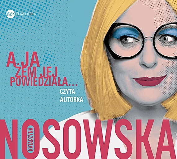 okładka A ja żem jej powiedziała. Audiobook | MP3 | Katarzyna Nosowska