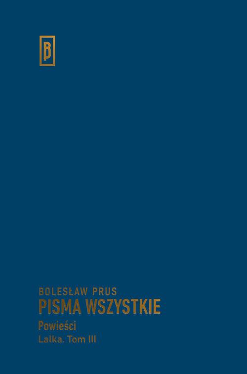 okładka Pisma wszystkie Lalka Tom 3, Książka   Bolesław Prus