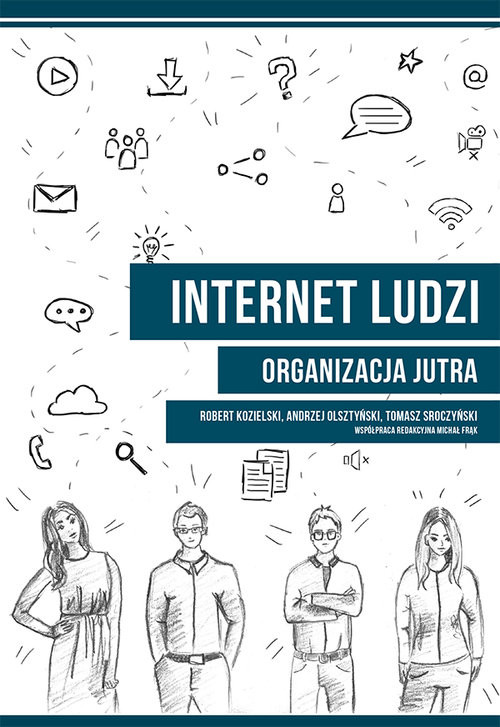 okładka Internet ludzi Organizacja jutra, Książka | Robert Kozielski, Andrzej Olsztyński, Sroczyń