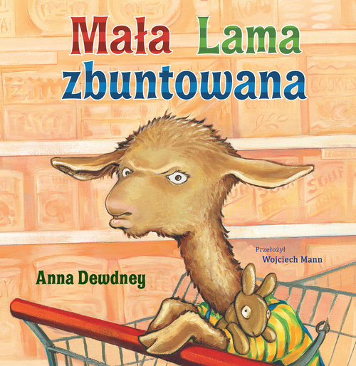 okładka Mała Lama zbuntowana, Książka   Dewdney Anna