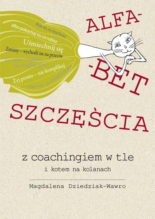 okładka Alfabet szczęścia z coachingiem w tle i kotem na kolanach, Książka | Dziedziak-Wawro Magdalena