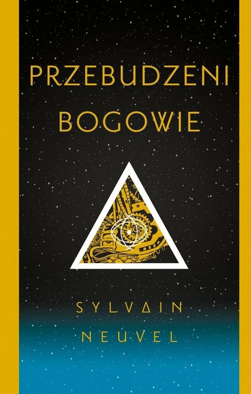okładka Przebudzeni bogowie, Książka | Sylvain Neuvel