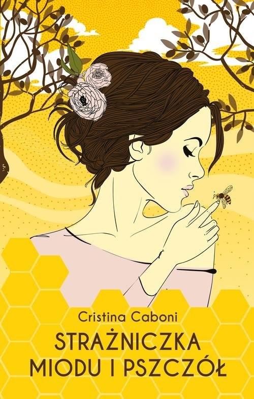 okładka Strażniczka miodu i pszczółksiążka |  | Caboni Cristina