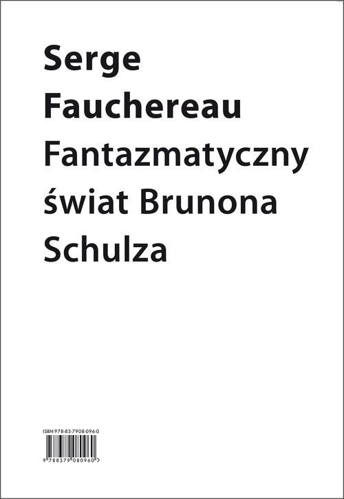 okładka Fantazmatyczny świat Brunona Schulza, Książka | Serge Fauchereau