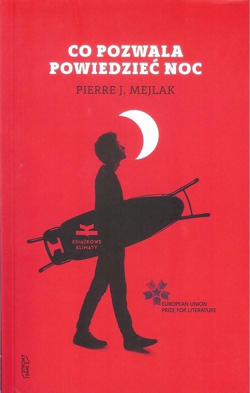 okładka Co pozwala powiedzieć noc, Książka   Pierre J. Mejlak