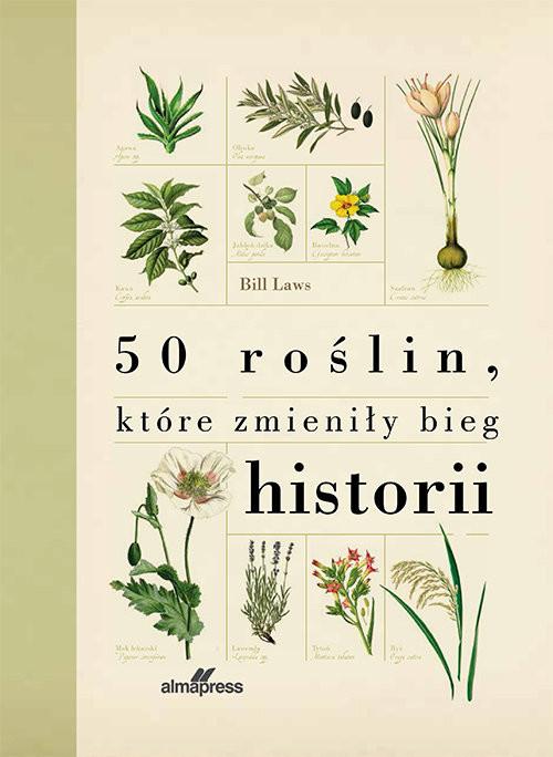 okładka 50 roślin które zmieniły bieg historii, Książka   Laws Bill