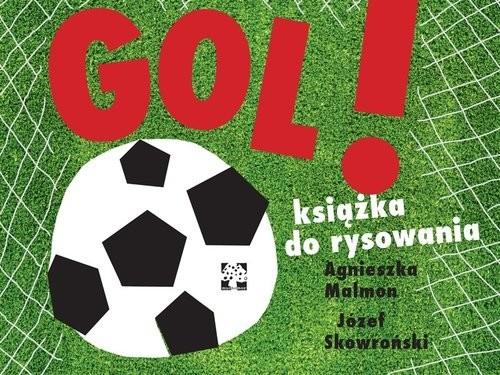 okładka GOL! Książka do rysowania, Książka | Agnieszka Malmon, Józef Skowroński