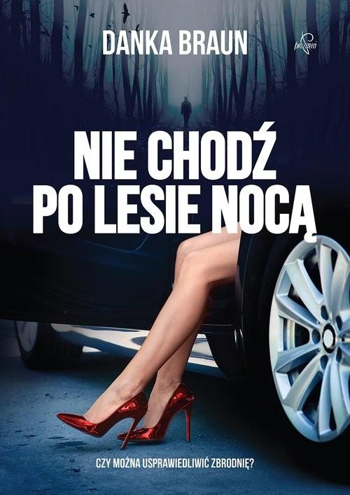 okładka Nie chodź po lesie nocą, Książka | Braun Danka