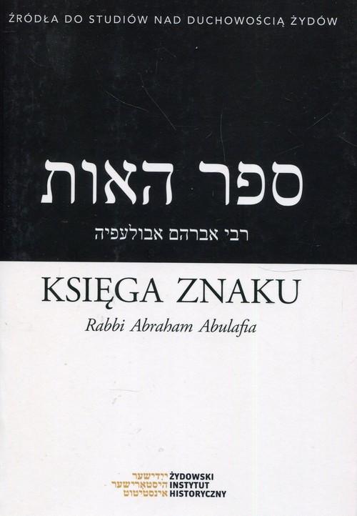 okładka Księga Znaku Rabbi Abraham Abulafia, Książka | Mikołaj Arje Krawczyk