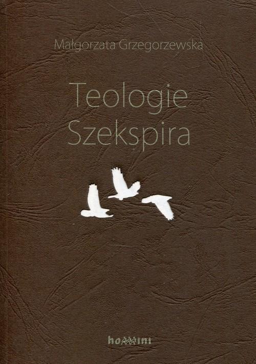 okładka Teologie Szekspira, Książka   Grzegorzewska Małgorzata