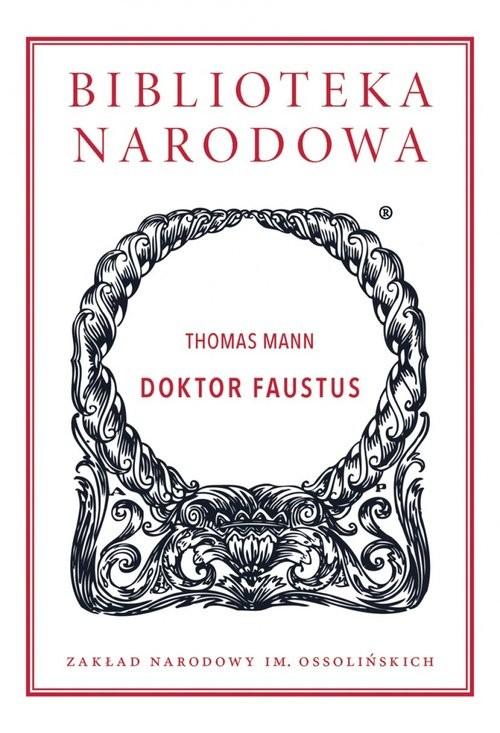 okładka Doktor Faustus Żywot niemieckiego kompozytora Adriana Leverkühna, opowiedziany przez jego przyjaciela, Książka | Mann Thomas