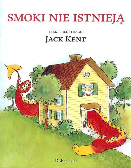 okładka Smoki nie istnieją, Książka | Kent Jack