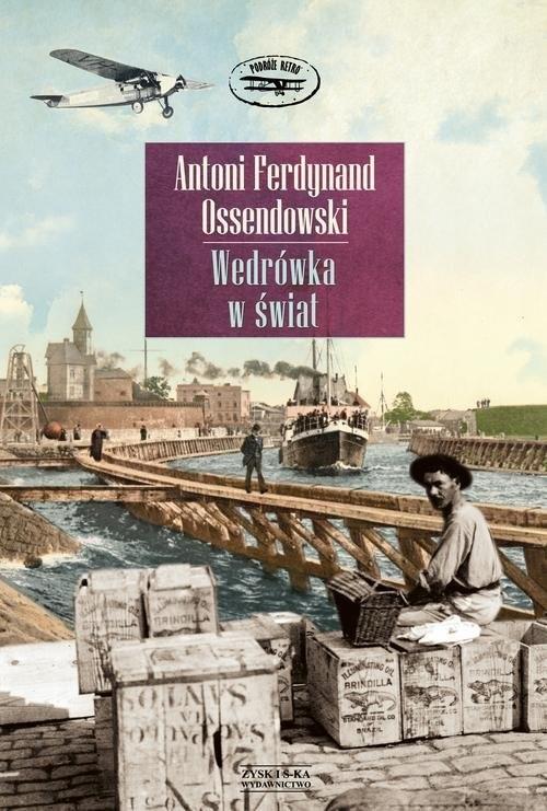 okładka Wędrówka w świat, Książka | Antoni Ferdynand Ossendowski