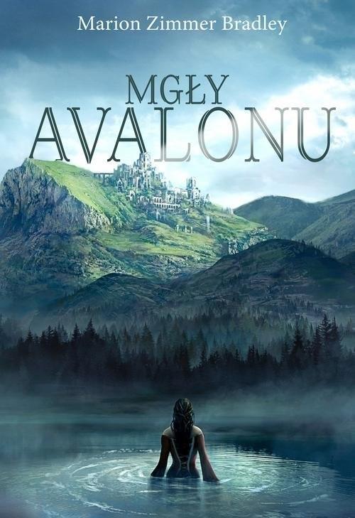 okładka Mgły Avalonu, Książka | Bradley Marion Zimmer
