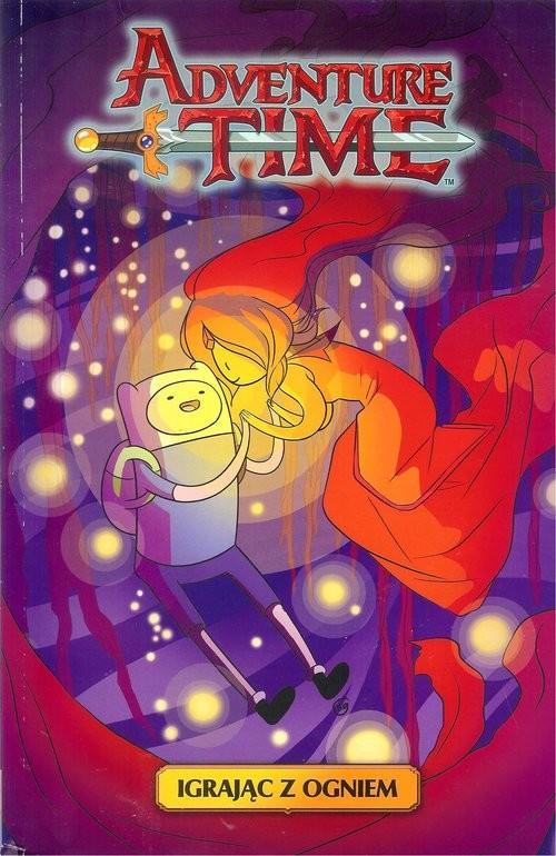 okładka Adventure time. Igrając z ogniem / Studio JG, Książka   Praca Zbiorowa