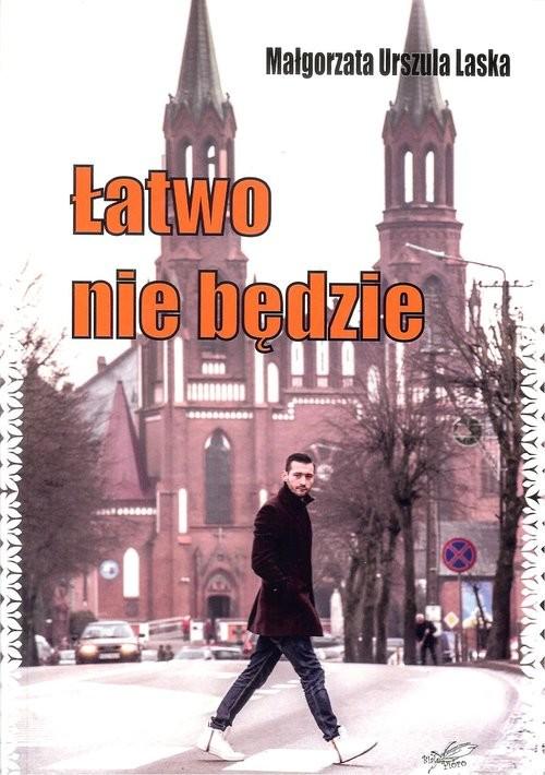 okładka Łatwo nie będzie, Książka   Małgorzata Urszula Laska
