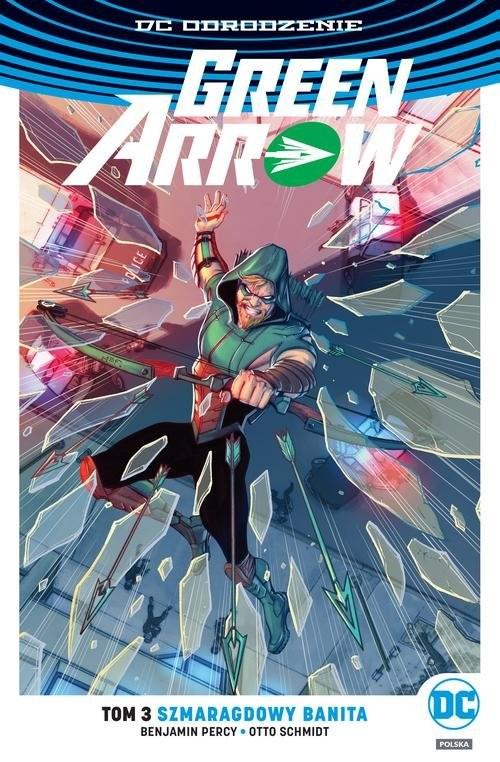 okładka Green Arrow - Szmaragdowy banita Tom 3książka      Benjamin Percy, Otto Schmidt
