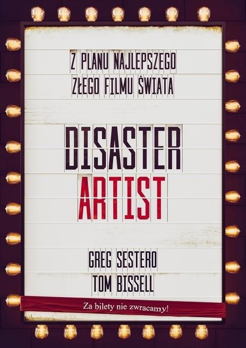 okładka The Disaster Artist. Moje Życie Na Planie The Room, Najlepszego Złego Filmu Na Świecie. KsiążkaGreg Sestero, Tom Bissell