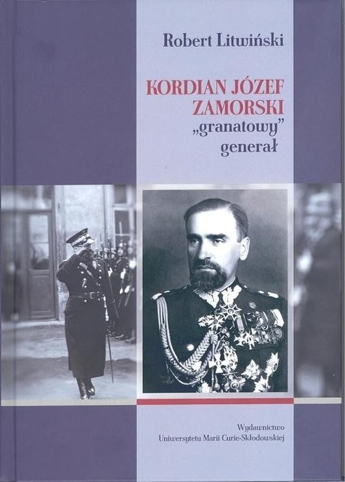 okładka Kordian Józef Zamorski granatowy generał, Książka | Litwiński Robert