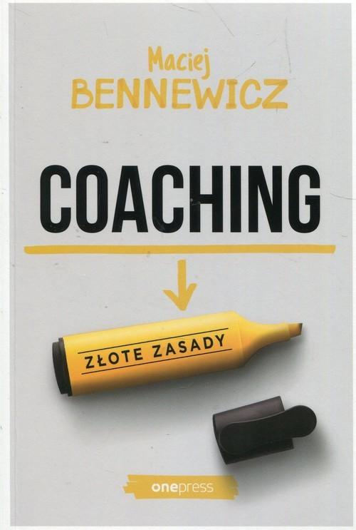 okładka Coaching Złote zasady, Książka | Maciej Bennewicz