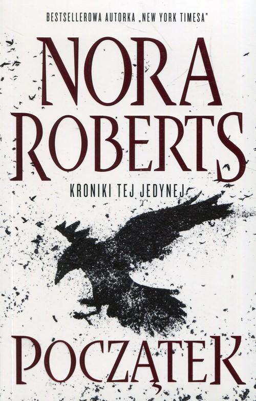 okładka Początek Kroniki tej jedynej, Książka | Roberts Nora