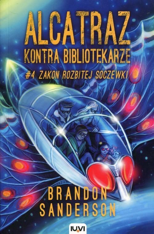 okładka Alcatraz kontra Bibliotekarze Część 4 Zakon Rozbitej Soczewki, Książka | Brandon Sanderson