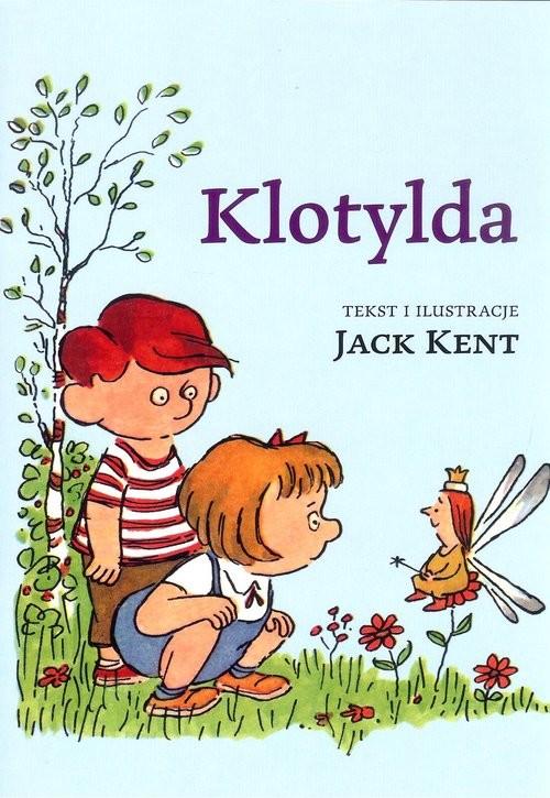 okładka Klotylda, Książka   Kent Jack