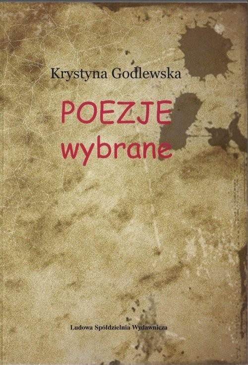 okładka Poezje wybrane, Książka | Godlewska Krystyna
