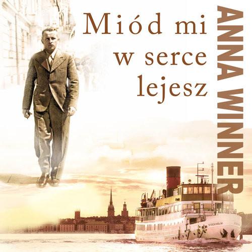 okładka Miód mi w serce lejesz, Książka | Winner Anna