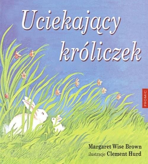 okładka Uciekający króliczek, Książka | Margaret Wise Brown