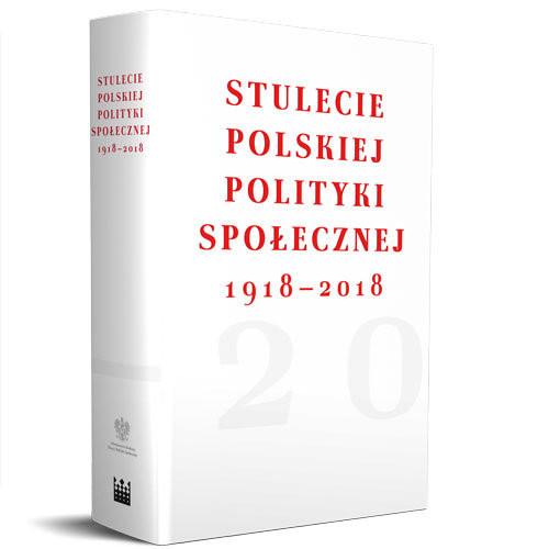 okładka Stulecie polskiej polityki społecznej 1918- 2018, Książka |