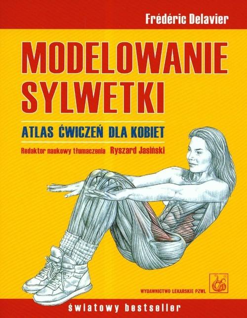 okładka Modelowanie sylwetki Atlas ćwiczeń dla kobiet, Książka | Frederic Delavier