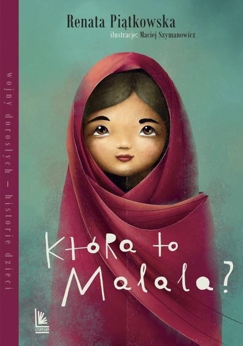 okładka Która to Malala?, Książka | Piątkowska Renata
