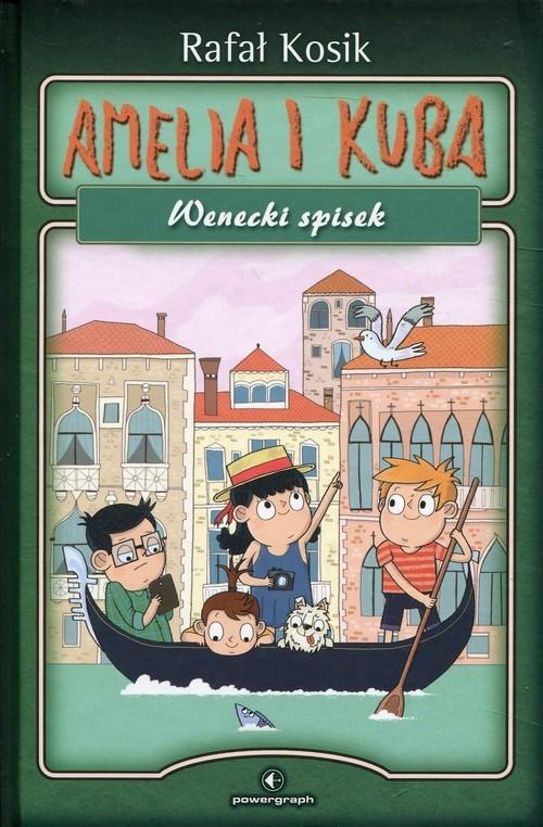 okładka Amelia i Kuba Wenecki spisek, Książka | Rafał Kosik