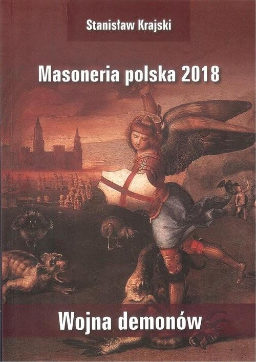 okładka Masoneria polska 2018 Wojna demonów, Książka   Krajski Stanisław