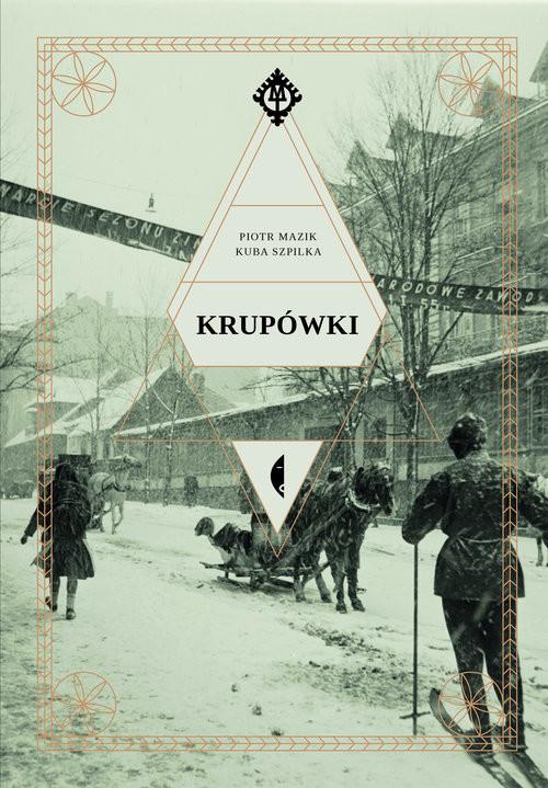 okładka Krupówki, Książka | Piotr Mazik, Kuba Szpilka