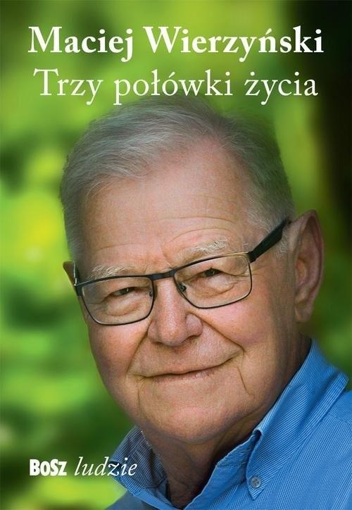 okładka Trzy połówki życia, Książka | Wierzyński Maciej