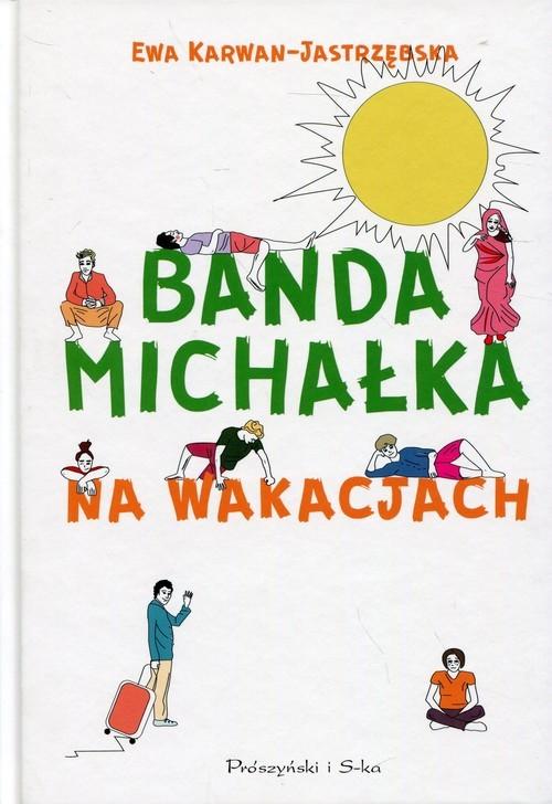 okładka Banda Michałka Na wakacjach, Książka | Ewa Karwan-Jastrzębska