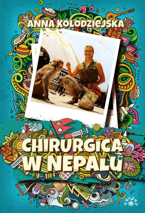 okładka Chirurgica w Nepalu, Książka | Kołodziejska Anna