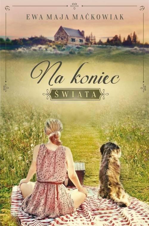 okładka Na koniec Świata, Książka | Ewa Maja Maćkowiak